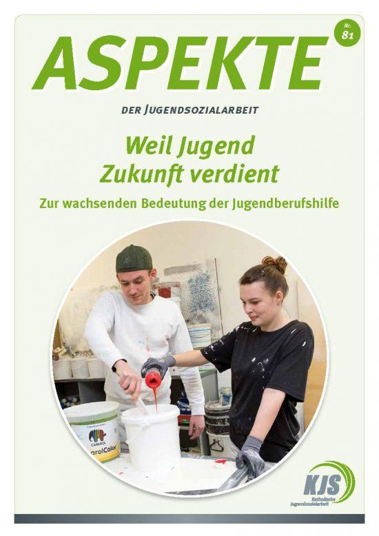 Seiten aus Aspekte-81_Weil-Jugend-Zukunft-verdient_Zur-wachsenden-Bedeutung-der-Jugendberufshilfe
